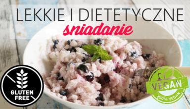 Lekkie i dietetyczne śniadanie: WEGAŃSKA ryżanka czyli owsianka BEZ GLUTENU