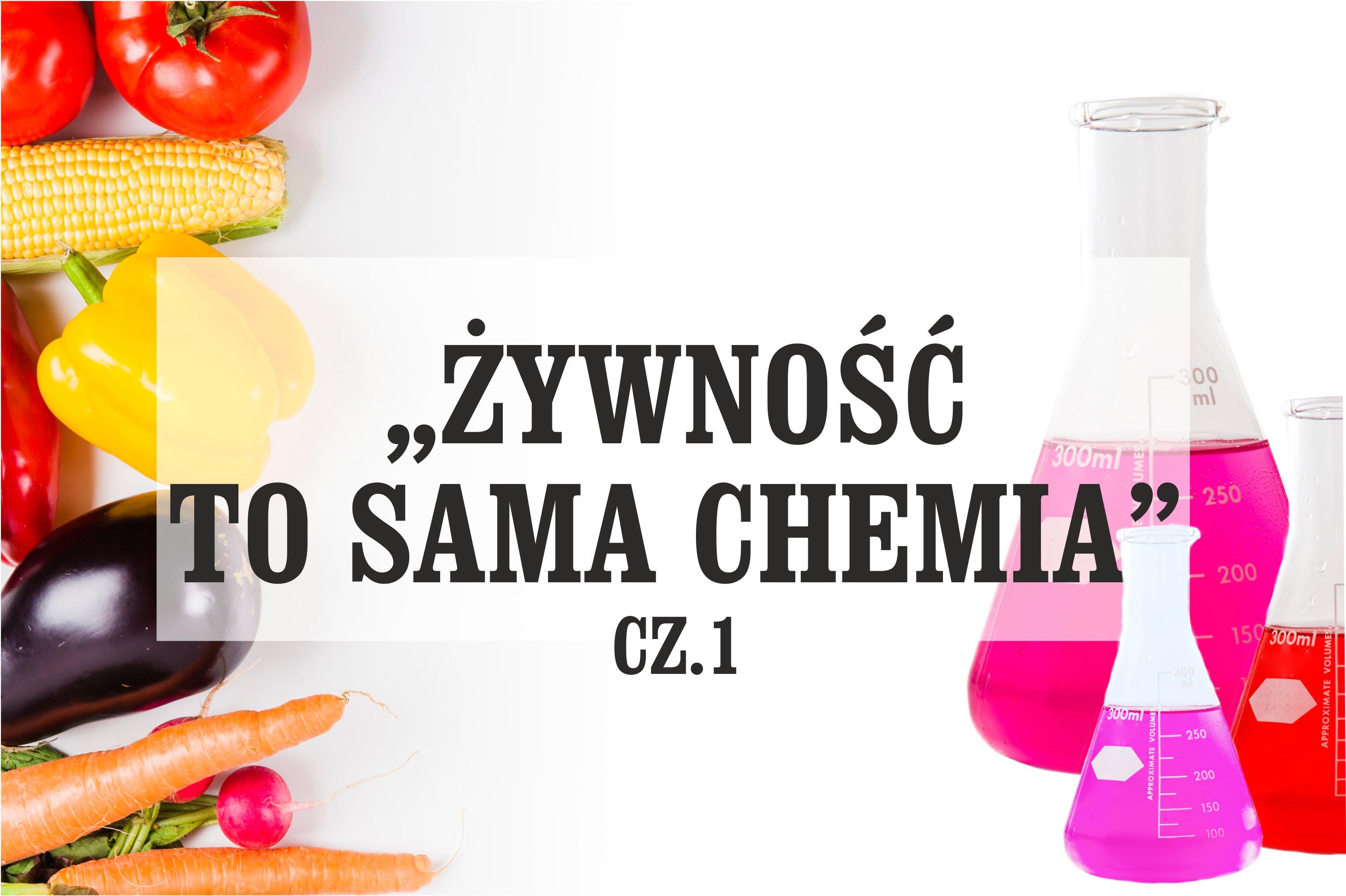 żywność to sama chemia