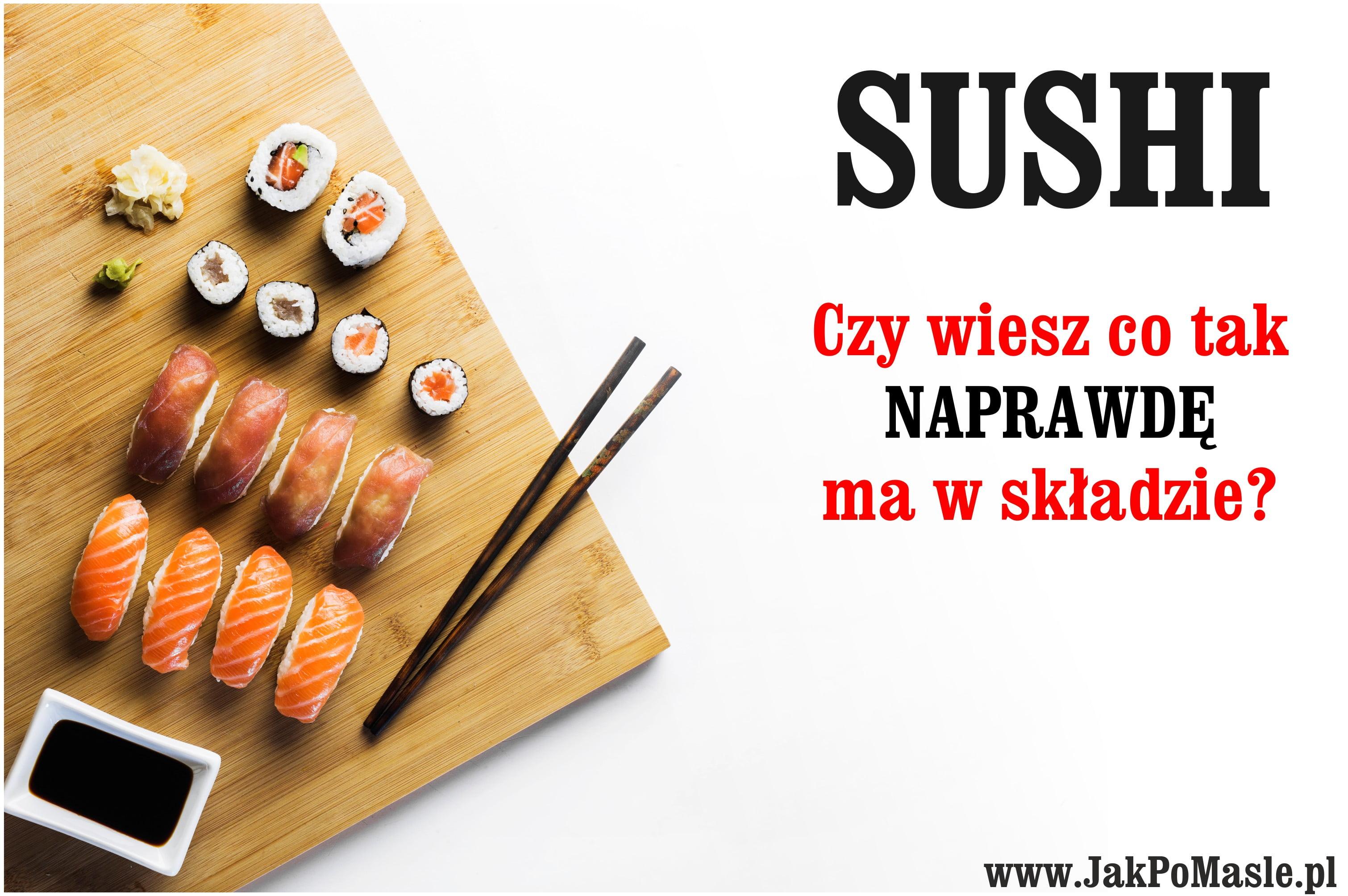 czy jedzenie sushi jest zdrowe