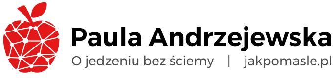 Jak Po Maśle | Paula Andrzejewska